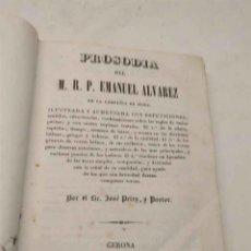 Libros antiguos: PROSODIA DEL PADRE EMANUEL ALVAREZ DE LA COMPAÑIA DE JESÚS GERONA 1846, PERGAMINO. Lote 191858433
