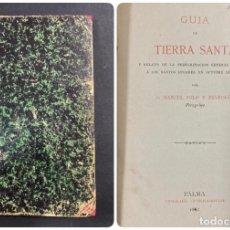 Libros antiguos: GUIA DE TIERRA SANTA. MANUEL POLO Y PEYROLON. TIPOGRAFIA CATOLICA BALEAR. PALMA, 1882. PAGS: 418.. Lote 191866586