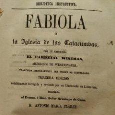 Libros antiguos: FABIOLA O LA IGLESIA DE LAS CATACUMBAS 1859. Lote 191931270