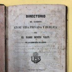 Libros antiguos: DIRECTORIO DEL SACERDOTE EN SU VIDA PRIVADA Y PUBLICA - B. VALUY - MADRID 1859. Lote 192622242