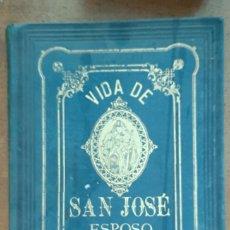 Libros antiguos: VIDA DE SAN JOSÉ ESPOSO DE MARIA - ESCRITA POR JOSÉ IGNACIO VALLEJO - AÑO 1868. Lote 193737402
