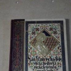 Libros antiguos: SAN FRANCISCO DE ASIS EN LA HISTORIA EN LA LEYENDA EN EL ARTE TOMO II. Lote 193878088