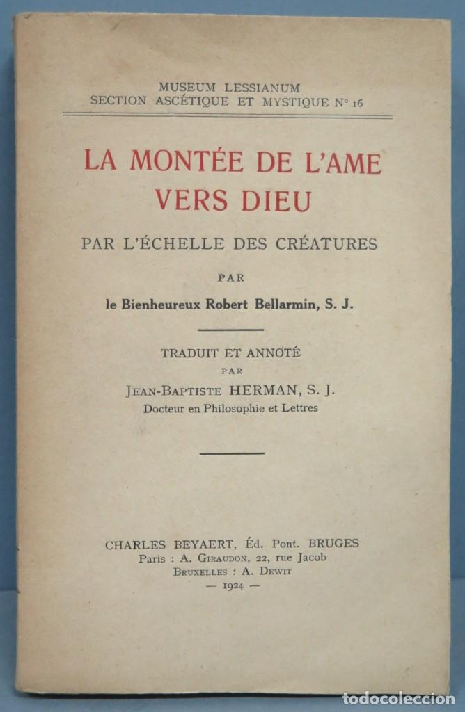 1924.- LA MONTEE DE L'AME VERS DEIU. ROBERT BELLARMIN, S.J (Libros Antiguos, Raros y Curiosos - Religión)