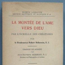 Libros antiguos: 1924.- LA MONTEE DE L'AME VERS DEIU. ROBERT BELLARMIN, S.J. Lote 194229843