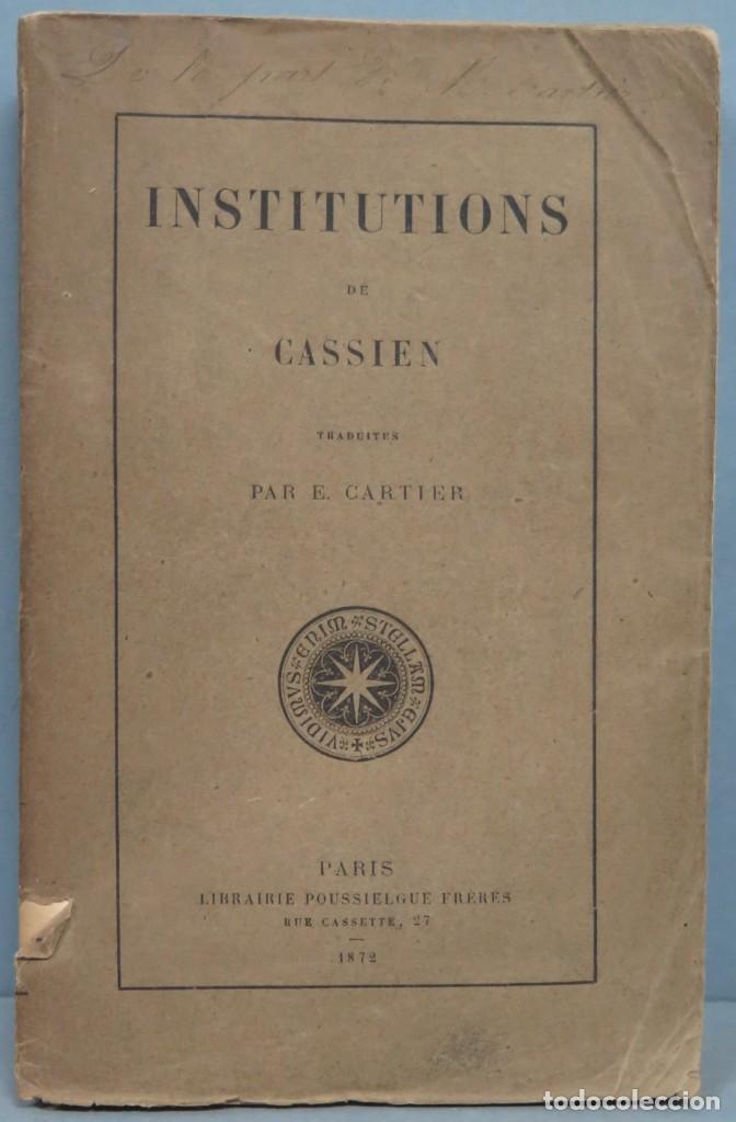 1872.- INSTITUTIONS DE CASSIEN (Libros Antiguos, Raros y Curiosos - Religión)