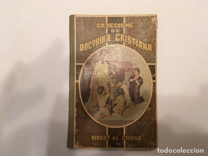 CATECISMO, DE DOCTRINA CRISTIANA, EN CATALAN, BISBAT DE GIRONA, DE AÑO 1923 (Libros Antiguos, Raros y Curiosos - Religión)