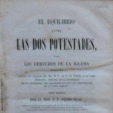 Libros antiguos: EL EQUILIBRIO ENTRE LAS DOS POTESTADES Ó SEA LOS DERECHOS DE LA IGLESIA VINDICADOS - PEDRO GUAL. Lote 194322507