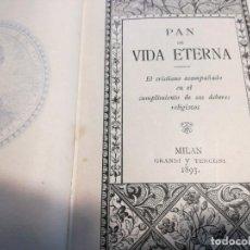 Libros antiguos: PAN DE VIDA ETERNA. Lote 194326446