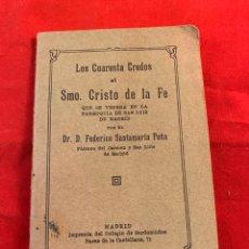Libros antiguos: LOS 40 CREDOS AL SMO. CRISTO DE LA FE. Lote 194358957