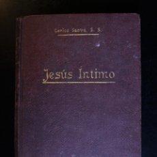 Libros antiguos: JESÚS ÍNTIMO. ELEVACIONES DOGMÁTICAS. CARLOS SAUVÉ, S.S.. ED. LIBRERÍA RELIGIOSA. BARCELONA 1914. - . Lote 194386840