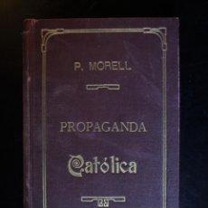 Libros antiguos: COLECCIÓN DE LAS HOJITAS POPULARES DE PROPAGANDA CATÓLICA. TOMO I. AÑO 1909. P. FRANCISCO DE P. MORE. Lote 194386842