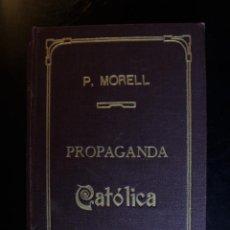 Libros antiguos: COLECCIÓN DE LAS HOJITAS POPULARES DE PROPAGANDA CATÓLICA. TOMO II. AÑO 1909. P. FRANCISCO DE P. MOR. Lote 194386850