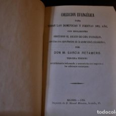 Libros antiguos: COLECCIÓN EVANGÉLICA PARA TODAS LAS DOMINICAS Y FIESTAS DEL AÑO. M. GARCÍA RETAMERO. MADRID 1864. - . Lote 194386870