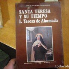 Libros antiguos: EFRÉN DE LA M. DE DIOS Y OTGER STEGGINK, SANTA TERESA Y SU TIEMPO I. TERESA DE AHUMADA. Lote 194405103