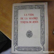 Libros antiguos: MÍSTICA - VIDA DE LA MADRE TERESA DE JESÚS - FACSÍMIL DE LA DE SALAMANCA (1558) POR GUILLELMO FOQUEL. Lote 194405270