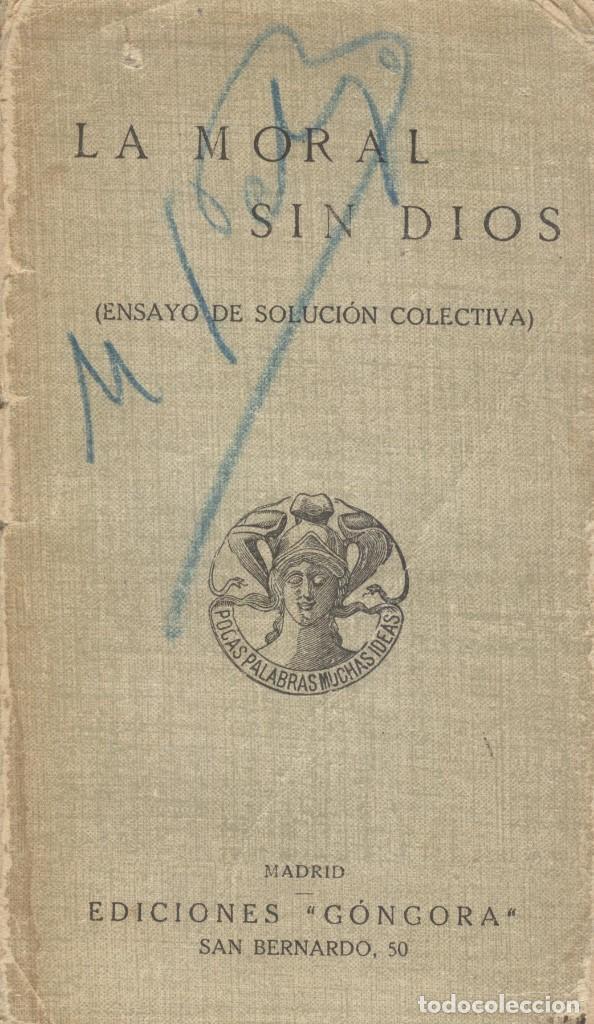 LA MORAL SIN DIOS. ENSAYO DE SOLUCIÓN COLECTIVA (Libros Antiguos, Raros y Curiosos - Religión)
