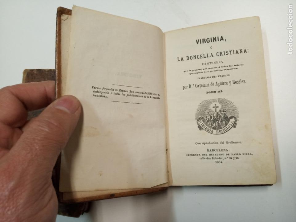 Libros antiguos: VIRGINIA, Ó LA DONCELLA CRISTIANA / TOMO II Y III / CAYETANA DE AGUIRRE / BARCELONA 1864 - Foto 3 - 194514795