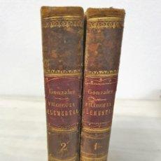 Libros antiguos: FILOSOFÍA ELEMENTAL (FILOSOFÍA CRISTIANA). 2 VOLS. OBRA COMPLETA. FR. ZEFERINO GONZALEZ, 1881. Lote 194544163