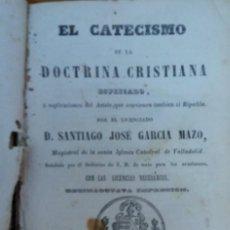 Libros antiguos: 32273 - EL CATECISMO DE LA DOCTRINA CRISTIANA - POR D. SANTIAGO JOSE GARCIA MAZO - AÑO 1872. Lote 194576697