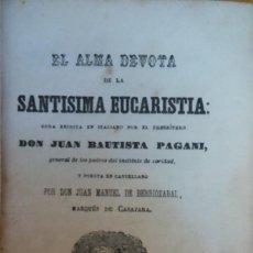 Libros antiguos: 32276 -EL ALMA DEVOTA DE LA SANTISIMA EUCARISTIA - POR JUAN BAUTISTA PAGANI - AÑO 1956 . Lote 194577552