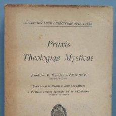 Libros antiguos: 1919.- PRAXIS THEOLOGIAE MYSTICAE. GODINEZ, S.J. Lote 194588295