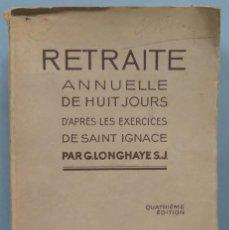 Libros antiguos: 1932.- RETRAITE ANNUELLE DE HUIT JOURS D'APRES LES EXERCICES DE SAINT IGNACE. Lote 194589121