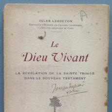 Libros antiguos: 1919.- LE DIEU VIVANT. LA REVELATION DE LA SAINTE TRINITE DANS LE NOUVEAU TESTAMENT. LEBRETON. Lote 194599355