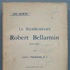 Libros antiguos: 1923.- LE BIENHEUREUX ROBERT BELLARMIN. THERMES, S.J. Lote 194600131