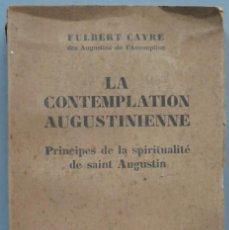 Libros antiguos: 1927.- LA CONTEMPLATION AUGUSTINIENNE. CAYRE. Lote 194600516