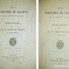 Libros antiguos: AGUSTÍ, VICENTE. LOS MÁRTIRES DE SALSETE, DE LA COMPAÑÍA DE JESÚS. RESEÑA HISTÓRICA. 1893.. Lote 194680633