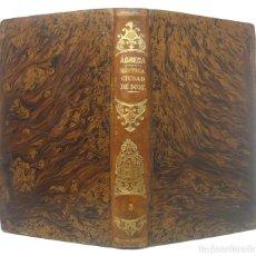 Libros antiguos: 1860 - MÍSTICA ESPAÑOLA - SOR MARÍA JESÚS DE AGREDA: MÍSTICA CIUDAD DE DIOS - RELIGIÓN - SIGLO XIX. Lote 194764726