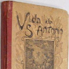 Libros antiguos: 1914. VIDA DE SAN ANTONIO DE PADUA. APOSTOLADO DE LA PRENSA. 2ª ED. HAGIOGRAFÍAS.. Lote 194774748