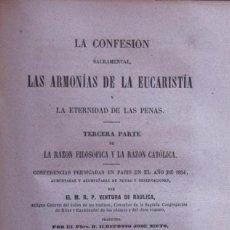 Libros antiguos: LA CONFESIÓN SACRAMENTAL, LAS ARMONÍAS DE LA EUCARÍSTÍA Y LA ETERNIDAD... - VENTURA DE RAULICA. Lote 194880426