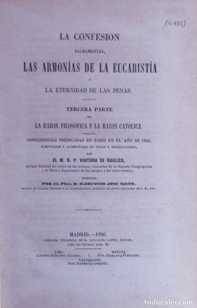 Libros antiguos: LA CONFESIÓN SACRAMENTAL, LAS ARMONÍAS DE LA EUCARÍSTÍA Y LA ETERNIDAD... - Ventura de RAULICA - Foto 2 - 194880426