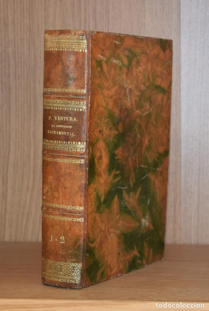 Libros antiguos: LA CONFESIÓN SACRAMENTAL, LAS ARMONÍAS DE LA EUCARÍSTÍA Y LA ETERNIDAD... - Ventura de RAULICA - Foto 3 - 194880426