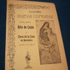 Libros antiguos: NUEVA COFRADÍA DE LOS SANTOS RITA DE CASIA Y CLARA DE LA CRUZ POR J R CABEZA MADRID 1907. Lote 194895818