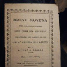Libros antiguos: BREVE NOVENA PARA ALCANZAR GRACIAS DEL NLÑO DEL CONSUELO POR JOSÉ A FARIÑA EL ESCORIAL 1931. Lote 194900231