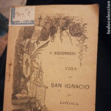 Libros antiguos: VIDA DE SAN IGNACIO DE LOYOLA POR JUAN EUSEBIO NIEREMBERG BILBAO 1904. Lote 194901553