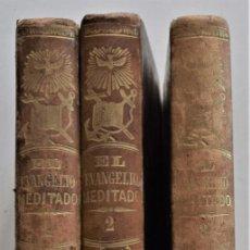 Libros antiguos: TOMOS I, II Y II DE EL EVANGELIO MEDITADO - D. JACINTO MARÍA BLANCO - BARCELONA AÑO 1861. Lote 194951830