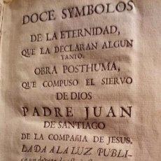 Libros antiguos: DOCE SYMBOLOS - PADRE JUAN DE SANTIAGO . Lote 194953565