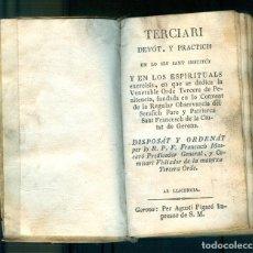 Libros antiguos: NUMULITE L1242 TERCIARI DEVÓT Y PRACTICH CONVENT SANT FRANCESC GERONA GIRONA AGUSTÍ FIGUERO IMPRESOR. Lote 195021738