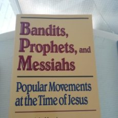 Libros antiguos: BANDITS, PROPHETS AND MESSIAH. MOVEMENTS AT THE TIME OF JESUS. EN INGLÉS. Lote 195065925