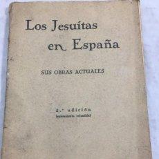 Libros antiguos: LOS JESUITAS EN ESPAÑA.SUS OBRAS ACTUALES. 2ª EDICIÓN.MADRID 1931. Lote 195073153