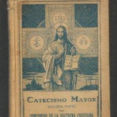 Libros antiguos: CATECISMO MAYOR. SEGUNDA PARTE DEL COMPENDIO DE LA DOCTRINA CRISTIANA. RAZÓN Y FE, 1924(Z/32). Lote 195090580