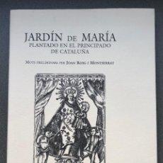 Libros antiguos: JARDÍN DE MARIA PLANTADO EN EL PRINCIPADO DE CATALUÑA - GOGISTES TARRAGONINS 9. Lote 195109647