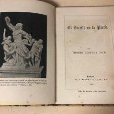Libros antiguos: LIBRO EL ESCRITO EN LA PARED POR THOMAS GODFREY JACK 1892. Lote 195149492