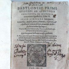 Libros antiguos: LIBRO PERGAMINO - BABYLONIAE PRIMI EPISCOPI AB APOSTOLIS - AÑO 1571 - GCH1. Lote 195170533