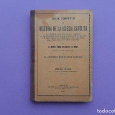 Libros antiguos: LIBRO BREVE COMPENDIO HISTORIA IGLESIA CATOLICA TERCERA EDICION ANTONIO RODRIGUEZ SANCHO . Lote 195194425