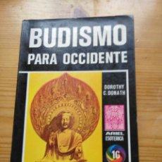 Libros antiguos: BUDISMO PARA OCCIDENTE - DOROTHY C. DONATH. Lote 195203433