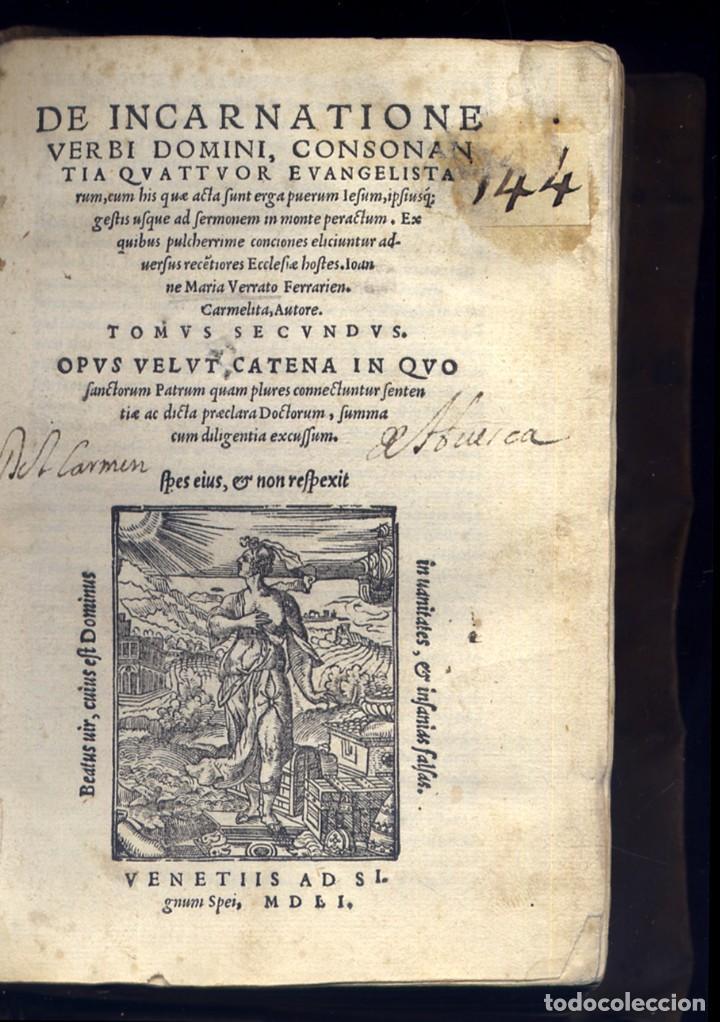 Libros antiguos: VERRATI, Giovanni Mª. De Incarnatione Verbi Domini, consonantia Quattuor Evangelis cum hos... 1551. - Foto 3 - 195283243